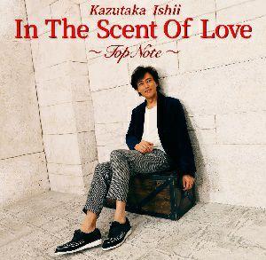 石井一孝 「In The Scent Of Love ~Top Note~」(2CD)<新品>