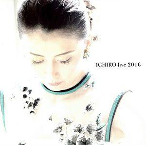 一路真輝 「ICHIRO live 2016」(CD)<中古品>