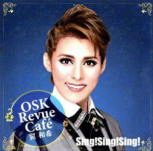 翼和希/OSK Revue Cafe Sing! Sing! Sing! (CD)<中古品>